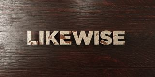Likewise - grungy wooden headline on Maple  - 3D rendered royalty free stock image Royalty Free Stock Photography