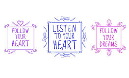 LISTEN TO YOUR HEART, FOLLOW YOUR DREAMS, FOLLOW YOUR HEART handwritten text isolated on white, hand sketched. Typographic elements. VECTOR set isolated on Stock Photography
