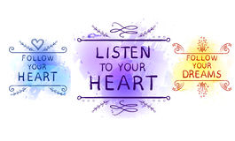 LISTEN TO YOUR HEART, FOLLOW YOUR DREAMS, FOLLOW YOUR HEART text on paint splash backdrop, hand sketched typographic Stock Image