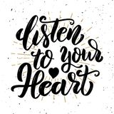 Listen to your heart .Hand drawn motivation lettering quote. Design element for poster, banner, greeting card. Vector illustration stock illustration