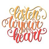 Listen to your heart hand lettering doodle background. Inspiration quote. Greeting card design template. Can be used for. Vector illustration, template for your vector illustration