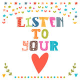 Listen to your heart. Lettering design. Conceptual handwritten  Royalty Free Stock Photos