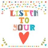 Listen to your heart. Lettering design. Conceptual handwritten  Royalty Free Stock Photos