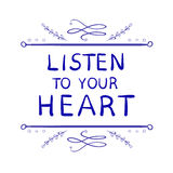 LISTEN TO YOUR HEART text, hand sketched typographic elements. Stock Photo