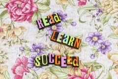 Read learn succeed practice. Listen typography letterpress success read learn learning succeed education teaching knowledge wisdom reading books book open door royalty free stock images