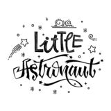 Little Astronaut quote. Baby shower hand drawn lettering logo phrase. Simple vector script style text. Doodle space theme decore. Boy, girl theme royalty free illustration