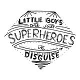 Little boys are just superheroes in disguise. Nursery lettering. Design. Black and white Royalty Free Stock Image