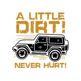 A little Dirt Never Hurt. Off Road Saying and Quote Best for Print Design stock illustration