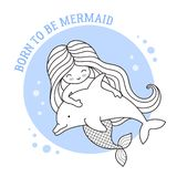 Little dreamy mermaid floating with dolphin. Friendship. Born to be mermaid quote. Cute cartoon character. Vector illustration for postcard, coloring book royalty free illustration