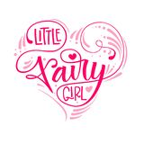 Little Fairy Girl quote. Hand drawn modern calligraphy script stile lettering phrase in heart composition. stock illustration