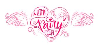 Little Fairy Girl quote. Hand drawn modern calligraphy script stile lettering phrase in heart composition. vector illustration