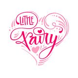 Little Fairy quote. Hand drawn modern calligraphy script stile lettering phrase in heart composition. stock illustration