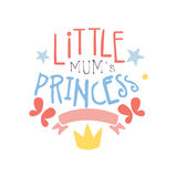 Little mums princess label, colorful hand drawn vector Illustration. For girls posters, fashion patches stickers, children fabric, clothing, girls room Stock Images