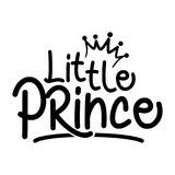 Little Prince - Vector illustration of Little Prince. Text for boys clothes. Royal badge,tag,icon. Inspirational quote card,invitation,banner.Kids calligraphy vector illustration