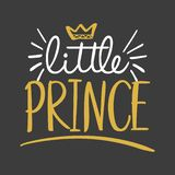 Little Prince - Vector illustration text for clothes. Royal badge,tag,icon. Inspirational quote card, invitation,banner. Kids calligraphy background. lettering royalty free illustration