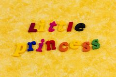 Little princess child daughter girl feminism female baby. Toddler typography message special love child feminist woman family message royalty free stock photo