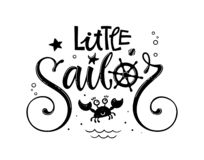 Little sailor quote. Simple baby shower hand drawn calligraphy style lettering logo phrase. Little sailor quote. Simple baby shower hand drawn calligraphy and stock illustration