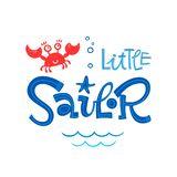 Little sailor quote. Simple colorful baby shower hand drawn grotesque script style lettering vector logo phrase. Doodle crab, starfish, sea waves, bubbles stock illustration