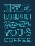 Liv är samarbete mellan dig, och kaffetappning förgrovar affischen för citationstecknet för handbokstävertypografi Arkivfoto