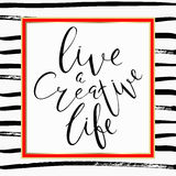 Live a creative life inscription. Vector calligraphy. Hand drawn lettering poster.Typography card Royalty Free Stock Photos