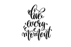 Live every moment hand written lettering positive quote Royalty Free Stock Photos