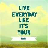 Live everyday like its your last Inspirational quotation on landscape picture background. With retro filter effect royalty free stock images