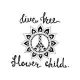 Live Free Bambino di fiore Citazione ispiratrice circa libertà Immagine Stock
