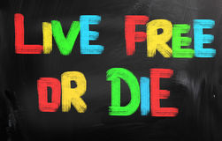 Live Free Or Die Concept Immagine Stock