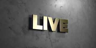 Live - Gold sign mounted on glossy marble wall - 3D rendered royalty free stock illustration. This image can be used for an online website banner ad or a print stock illustration