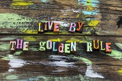 Live golden rule respect love help honesty life integrity. Live golden rule treat respect love help honesty life integrity letterpress kind kindness helping royalty free stock photo