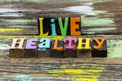 Live healthy lifestyle fitness exercise nutrition healthcare nature wellness