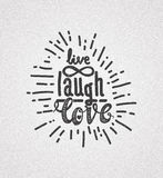 Live laugh love. Universal handwritten inscription, in honor of Valentine`s Day, vintage retro grunge design. Simple template for printing, t-shirt, textile Stock Photos