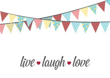 Live Laugh Love. Vector. Live Laugh Love vector illustration with hanging pennant flags Stock Image