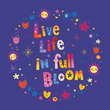 Live life in full bloom stock images