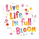 Live life in full bloom royalty free stock image