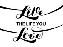 Live the life you love brush lettering. Vector illustration for banner or poster stock image