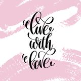 Live with love hand written lettering positive quote Royalty Free Stock Images