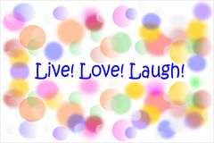Live Love Laugh advice and colorful bubbles Stock Photography