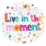 Live in the moment. Decorative type lettering design Stock Photo