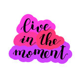 Live in the moment. Lettering illustration. royalty free illustration