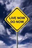 Live now, do now Stock Photos