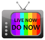 Live now do now Stock Photography