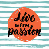 Live with passion - hand drawn lettering phrase isolated on the striped background. Fun brush ink inscription for photo Royalty Free Stock Photography