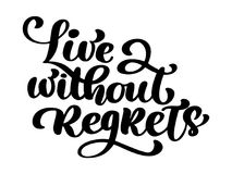 Live without regrets, Inspirational phrase. Hand drawn lettering text, isolated on the white background. Vector Stock Image