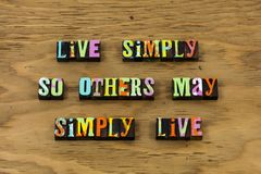 Live simple simply life help kind charity letterpress quote. Live simple simply life story help kind charity typography phrase message helping kindness goodness royalty free stock photography