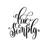 Live simply black and white hand written lettering positive quot. E, motivation and inspiration modern calligraphy phrase, printable wall art poster, vector Royalty Free Stock Photos