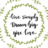 Live simply Dream big Give love. Inspirational quote. Vector illustration with hand lettering. Stock Image