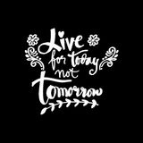 Live for today not tomorrow. Stock Image
