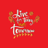 Live for today not tomorrow. Stock Photo