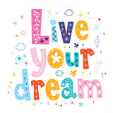 Live your dream. Decorative type lettering design Stock Photos